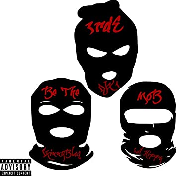 3rde Be the Mob (feat. Lil Hippy & X1thedj)