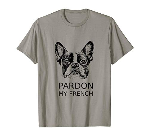 Pardon My French t shirt best gift