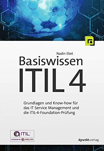 Basiswissen ITIL 4: Grundlagen und Know-how für das IT Service Management und die ITIL-4-Foundation-Prüfung