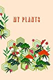 My Plants: Houseplant Journal To Record, Track Watering and Fertilization, Write About Your Succulents, Cacti, Aloe