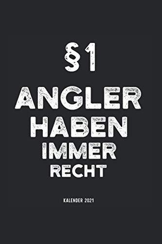 Kalender 2021 Angeln: Jahreskalender 2021 Angler mit Humor als Geschenk-Idee für Anglerin mit dem Spruch §1 Angler haben immer Recht weiß / DIN A5 - ... für Freunde die ihr Hobby lieben
