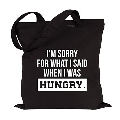 JUNIWORDS Jutebeutel, Wähle ein Motiv & Farbe, I'm sorry for what I said when I was hungry. (Beutel: Schwarz, Text: Weiß)