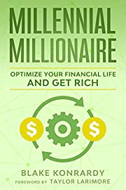 Millennial Millionaire: Optimize Your Financial Life and Get Rich