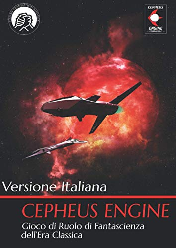 Cepheus Engine: Gioco di Ruolo di Fantascienza dell'Era Classica - Versione Italiana