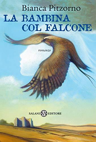 La bambina col falcone eBook: Pitzorno, Bianca: Amazon.it: Kindle Store