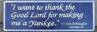 Hand Painted Reproduction Yankee's Sign I Want to Thank the Good Lord for Making Me a Yankee