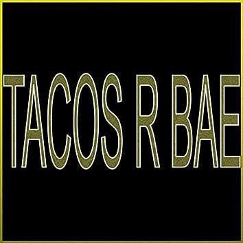 Tacos R Bae (Remixes)
