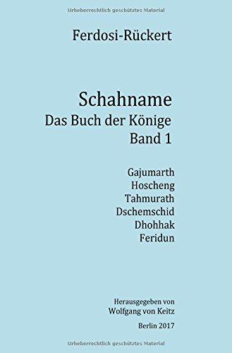 Schahname - Das Buch der Könige / Schahname - Das Buch der Könige, Band 1