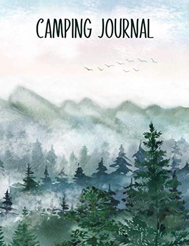 Camping Journal: Best Log Book To Record Important Trip Information At Each Campsites - Campers Notebook Gift To Track Your Memories At Camp - Plus 60 ... - Forest & Mountains Cover 8.5'x11' Logbook