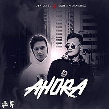 Ahora (feat. Martin Alvarez)