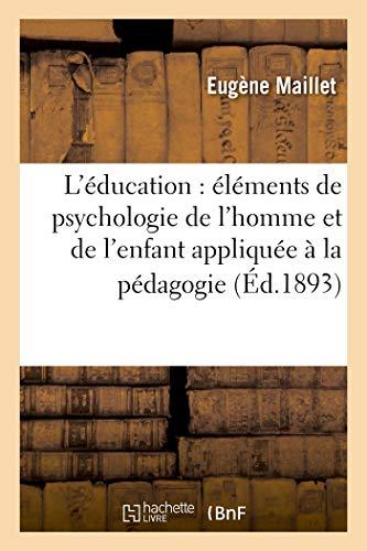 L'éducation: éléments de psychologie de l'homme et de l'enfant appliquée à la pédagogie (Philosophie)の詳細を見る