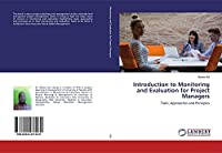 Introduction to Monitoring and Evaluation for Project Managers: Tools, Approaches and Principles