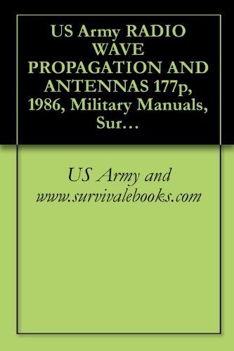 US Army RADIO WAVE PROPAGATION AND ANTENNAS (English Edition)