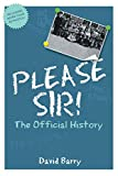 Please Sir! The Official History