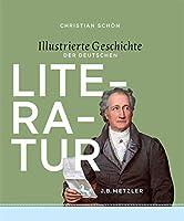 Illustrierte Geschichte der deutschen Literatur: Epochen - Autoren - Werke