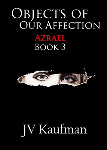 Objects of Our Affection: Azrael (English Edition)