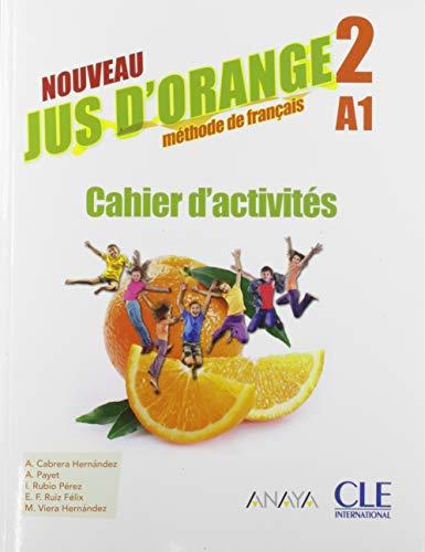 Jus d'orange niv.2 cahier d'activites 2e édition anaya