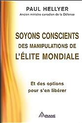 Soyons conscients des manipulations de l'élite mondiale - Et des options pour s'en libérer de Paul Hellyer