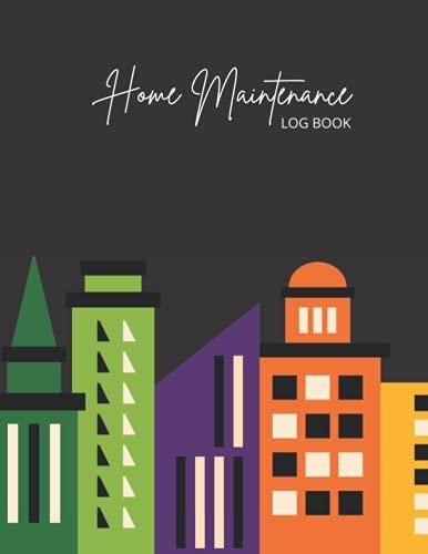 Home Maintenance Logbook: House Maintenance Log