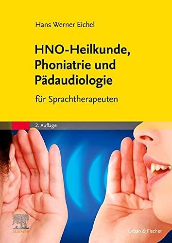 HNO-Heilkunde, Phoniatrie und Pädaudiologie: für Sprachtherapeuten