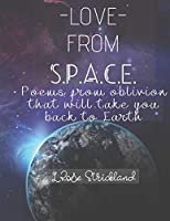 Love from Space: A book of poems from oblivion on life, love, & motherhood that will bring you back to Earth