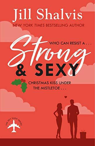 Strong and Sexy: A fun, feel-good Christmas romance (Sky High Air) (English Edition) eBook: Shalvis, Jill: Amazon.es: Tienda Kindle
