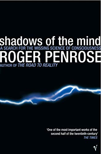 Shadows Of The Mind: A Search for the Missing Science of Consciousness [Lingua inglese]