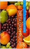Dieta das frutas (Portuguese Edition)
