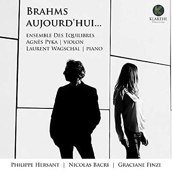 Brahms aujourd'hui...
