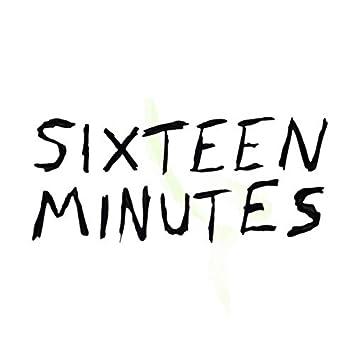 Sixteen Minutes