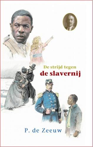 De strijd tegen de slavernij: De hut van oom Tom en Poncho luidt de klok (Historische reeks, Band 36)