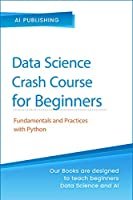 Statistics Crash Course for Beginners: Theory and Applications of Frequentist and Bayesian Statistics Using Python Front Cover
