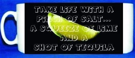 Neem het leven met een snufje zout een Knijp van kalk en een foto van Tequila foto mok