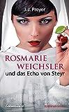 Rosmarie Weichsler und das Echo von Steyr (Preyer-Weichsler-Reihe 2) (German Edition)