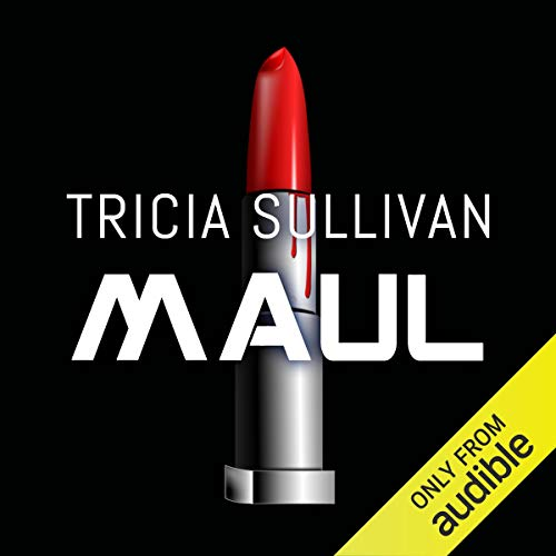Maul                   By:                                                                                                                                 Tricia Sullivan                               Narrated by:                                                                                                                                 Amy Finegan                      Length: 12 hrs and 45 mins     Not rated yet     Overall 0.0