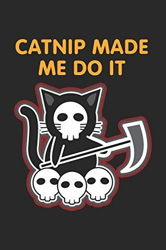 Catnip Made Me Do It: Schwarze Katze Halloween Totenkopf Notizbuch liniert DIN A5 - 120 Seiten für Notizen, Zeichnungen, Formeln | Organizer Schreibheft Planer Tagebuch
