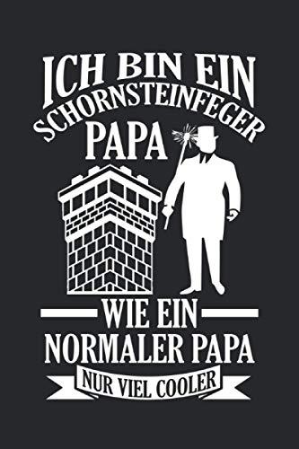 Ich bin ein Schornsteinfeger Papa wie ein normaler Papa nur viel cooler: Schornsteinfeger Papa & Kaminkehrer Notizbuch 6' x 9' Schornsteine Geschenk für & Kamin