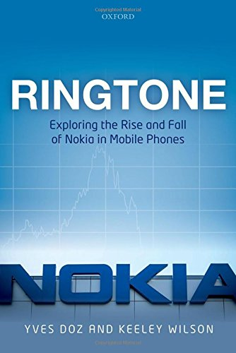 Ringtone: Exploring the Rise and Fall of Nokia in Mobile Phones