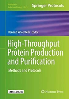 High-Throughput Protein Production and Purification: Methods and Protocols (Methods in Molecular Biology)