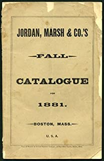 Jordan, Marsh & Co.'s Fall Catalogue for 1881. Boston, Mass.
