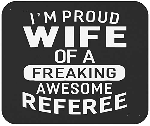 Wife 9' Mousepad Husband Mousemat - I'm A Proud Wife of A Freaking Awesome Referee Black Office Poster White Mouse Mat Mouse Pad Canvas