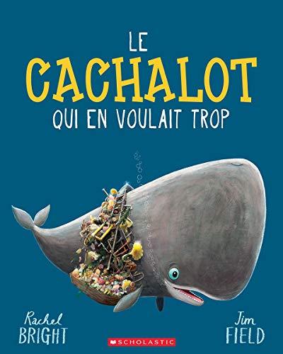 Le Cachalot Qui En Voulait Trop (Tapa blanda)