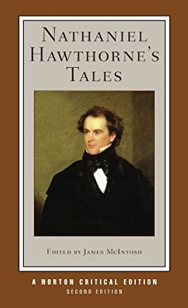 Nathaniel Hawthornes Tales: Authoritative Texts, Backgrounds, Criticism