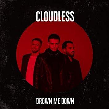 Drown Me Down