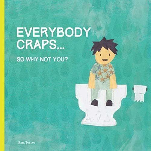 Everybody Craps: So Why Not You? audiobook cover art