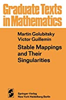 Stable Mappings and Their Singularities (Graduate Texts in Mathematics, 14)