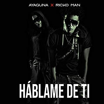 Hablame de ti (feat. Rickoman El Hechizero)