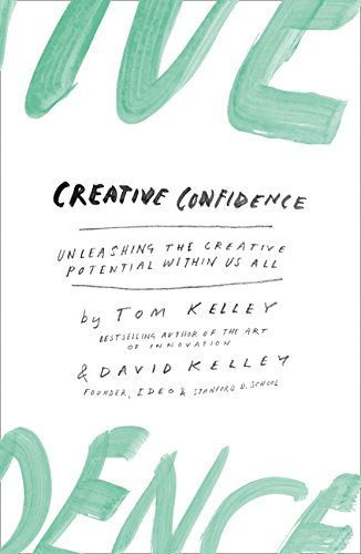 Image OfCreative Confidence: Unleashing The Creative Potential Within Us All
