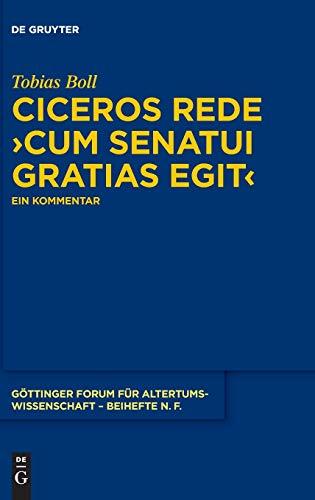 Ciceros Rede ›cum senatui gratias egit‹: Ein Kommentar (Göttinger Forum für Altertumswissenschaft. Beihefte N.F., Band 10)