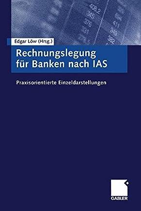 Rechnungslegung f�r Banken nach IAS: Praxisorientierte Einzeldarstellungen : B�cher
